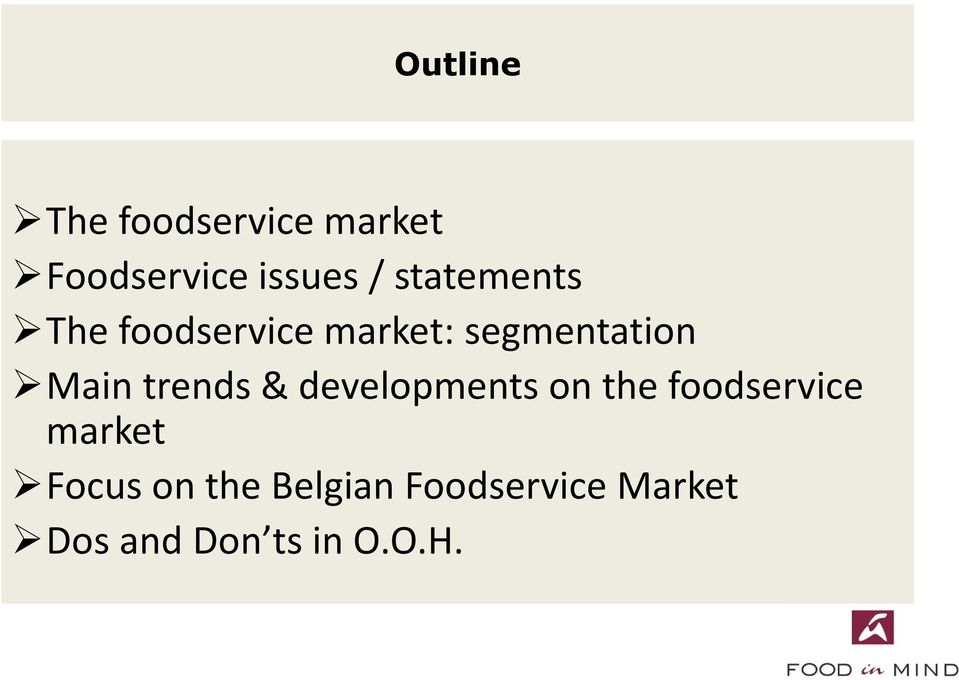 trends & developments on the foodservice market Focus