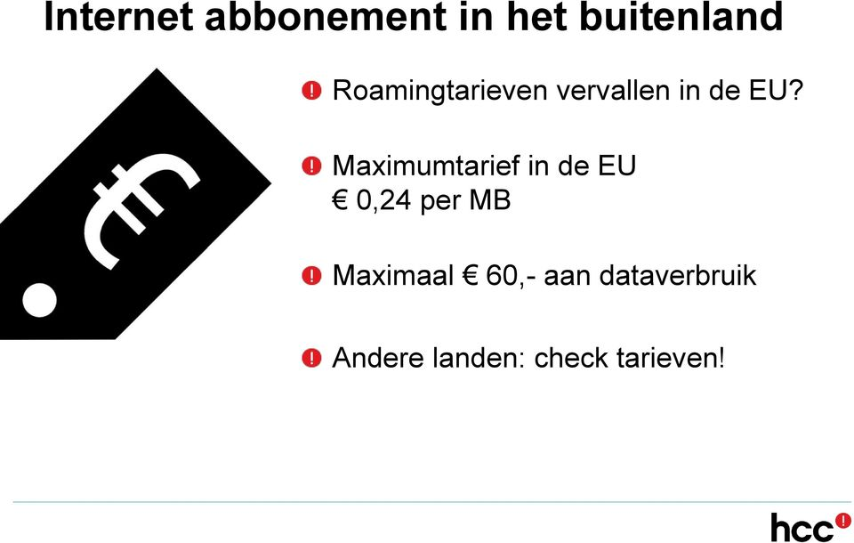 Maximumtarief in de EU 0,24 per MB