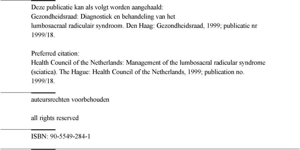 Preferred citation: Health Council of the Netherlands: Management of the lumbosacral radicular syndrome