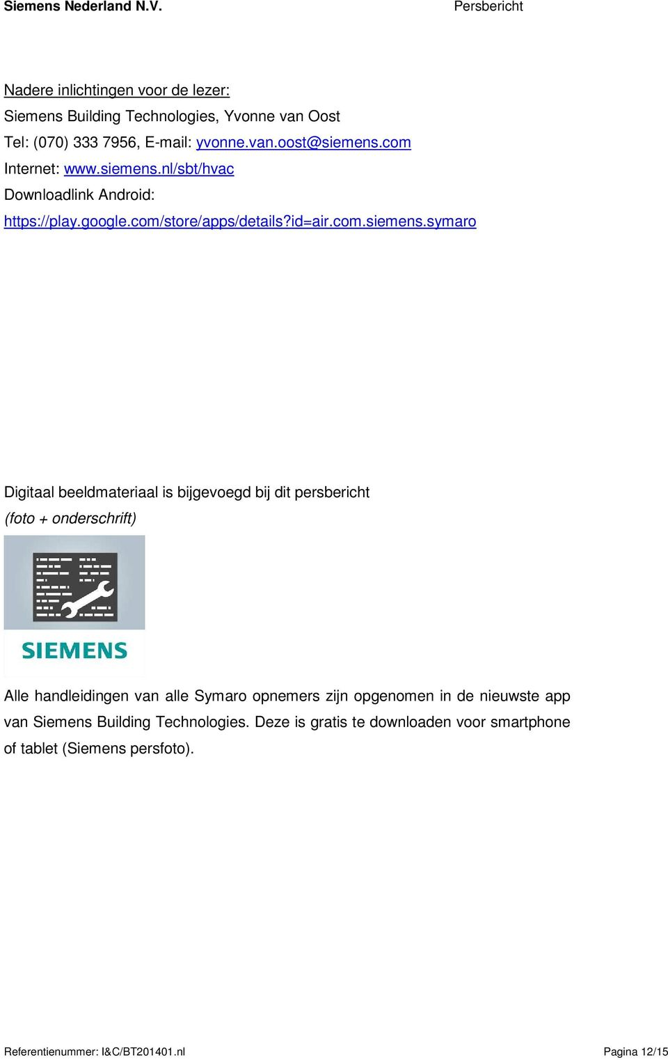 nl/sbt/hvac Downloadlink Android: https://play.google.com/store/apps/details?id=air.com.siemens.