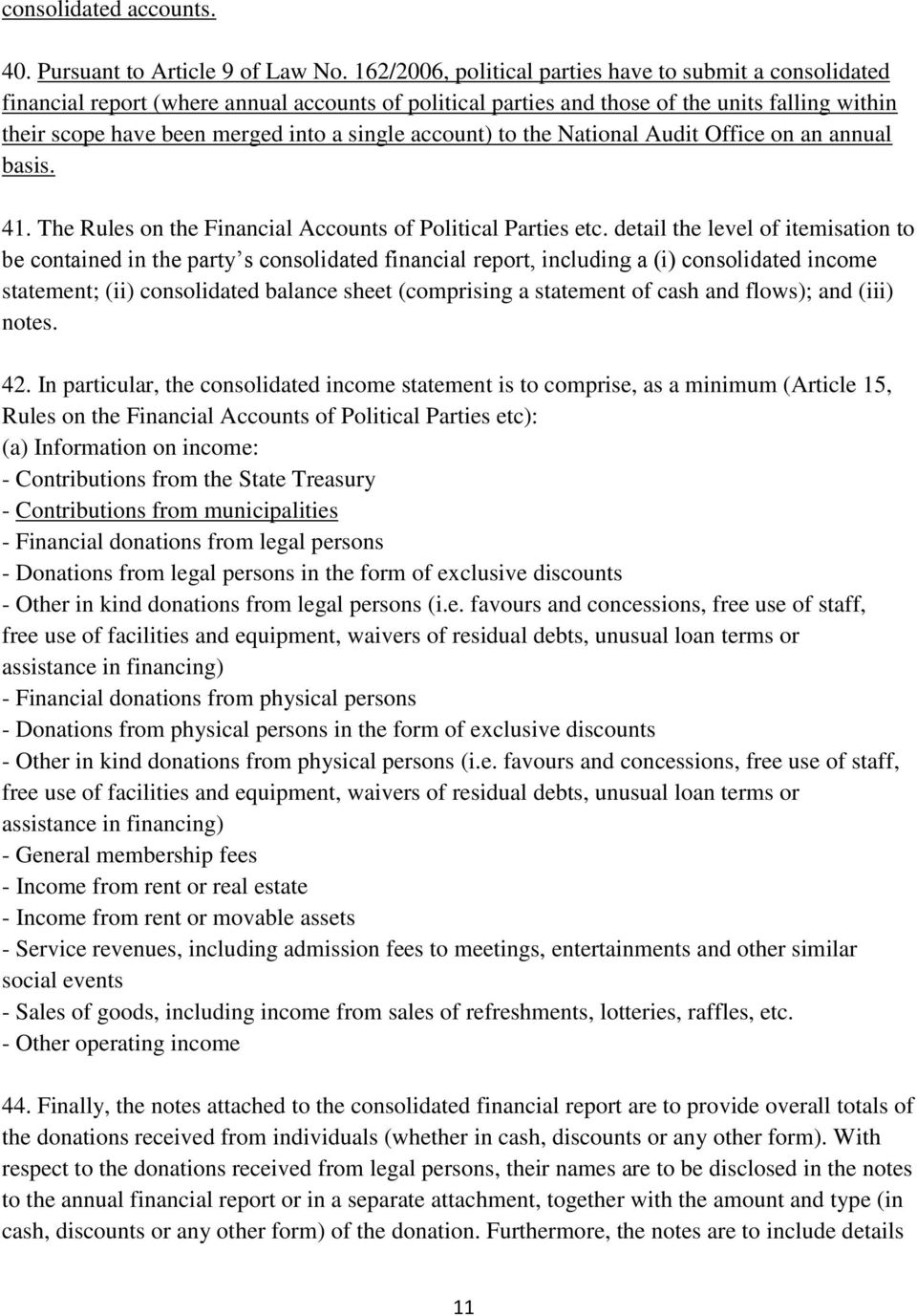 account) to the National Audit Office on an annual basis. 41. The Rules on the Financial Accounts of Political Parties etc.