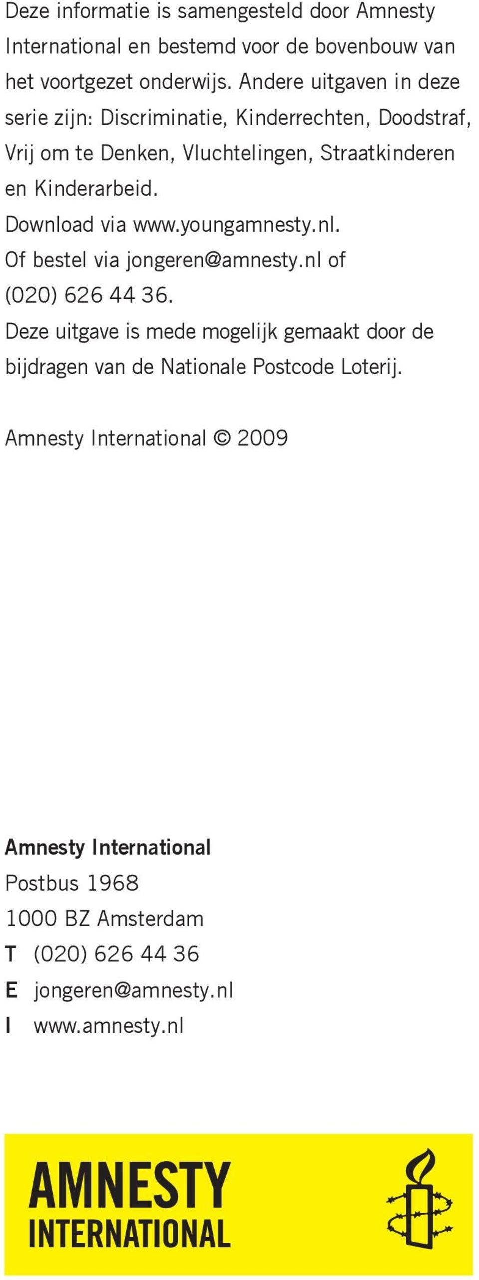 Download via www.youngamnesty.nl. Of bestel via jongeren@amnesty.nl of (020) 626 44 36.