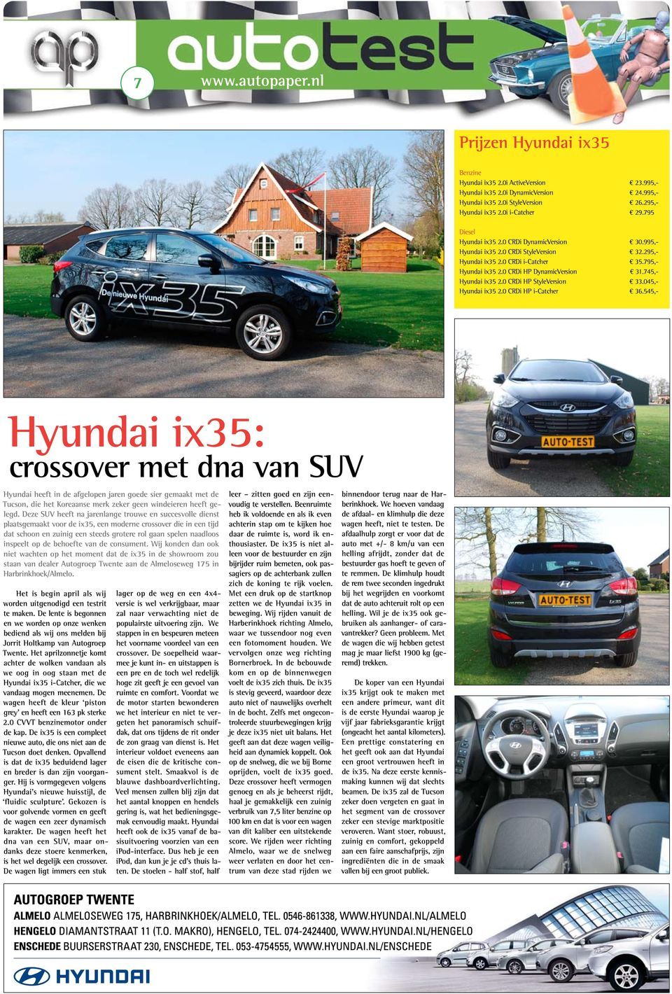 745,- Hyundai ix35 2.0 CRDi HP StyleVersion 33.045,- Hyundai ix35 2.0 CRDi HP i-catcher 36.