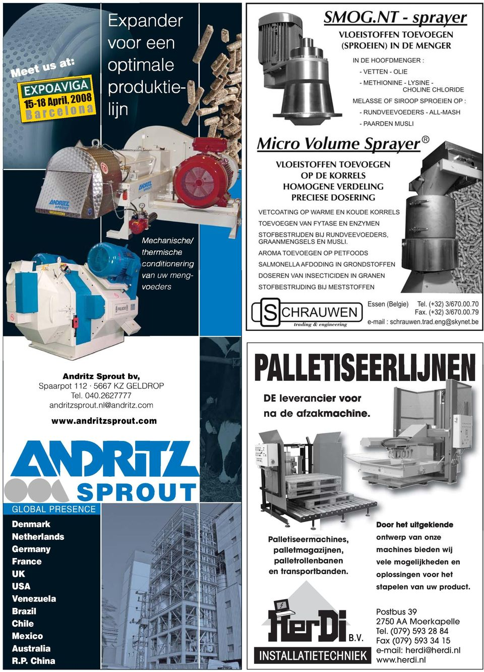 GLOBAL PRESENCE Denmark Netherlands Germany France UK USA Venezuela Brazil Chile Mexico Australia R.P.. China Palletiseermachines, palletmagazijnen, palletrollenbanen en transportbanden.
