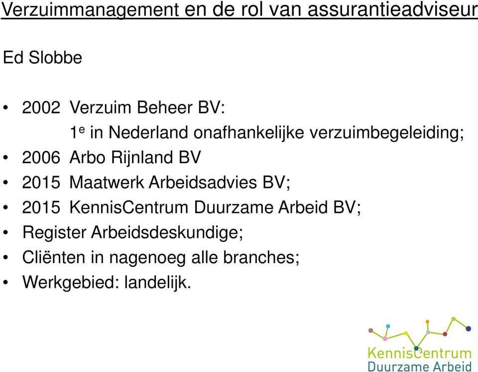 Arbeidsadvies BV; 2015 KennisCentrum Duurzame Arbeid BV; Register