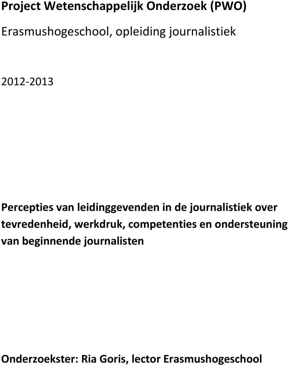 journalistiek over tevredenheid, werkdruk, competenties en
