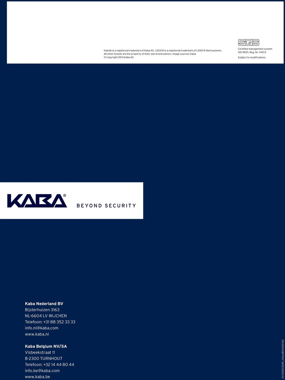Image sources: Kaba Copyright 2013 Kaba AG Certified management system ISO 9001, Reg. Nr.