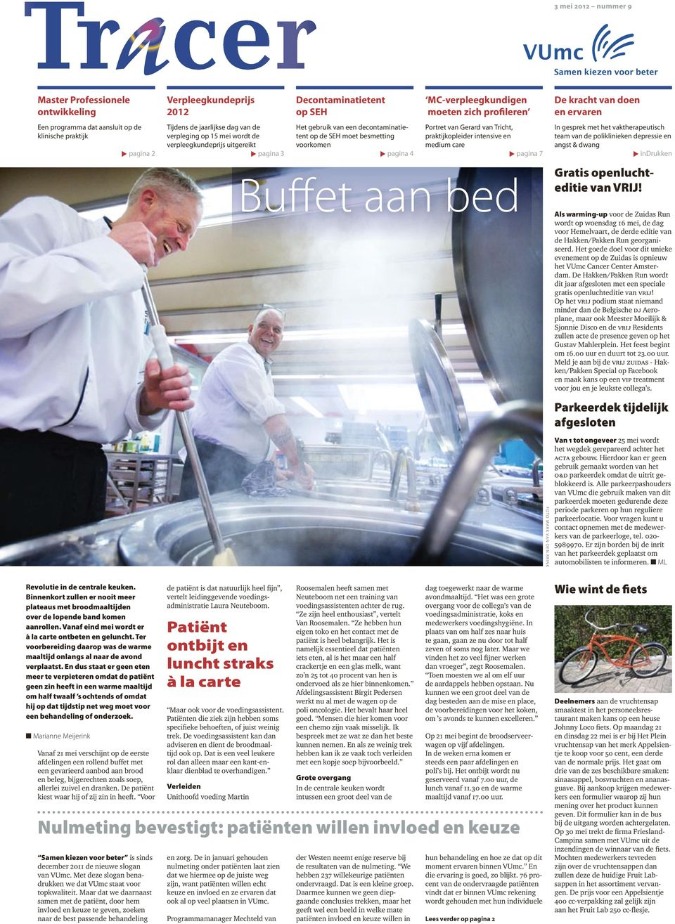 Portret van Gerard van Tricht, praktijkopleider intensive en medium care pagina 7 Buffet aan bed Foto Mark van den Brink De kracht van doen en ervaren In gesprek met het vaktherapeutisch team van de