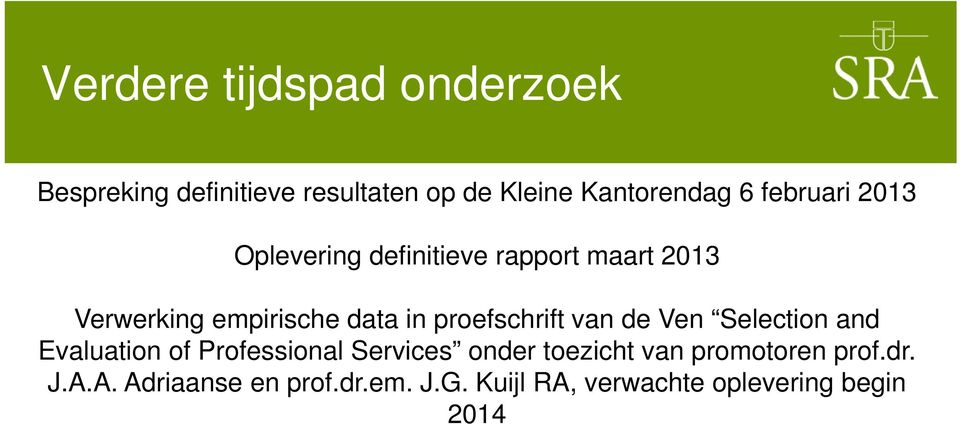 proefschrift van de Ven Selection and Evaluation of Professional Services onder toezicht