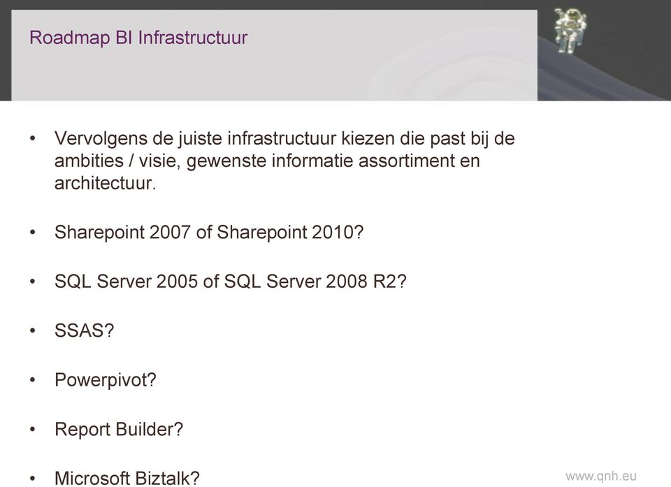 architectuur. Sharepoint 2007 of Sharepoint 2010?