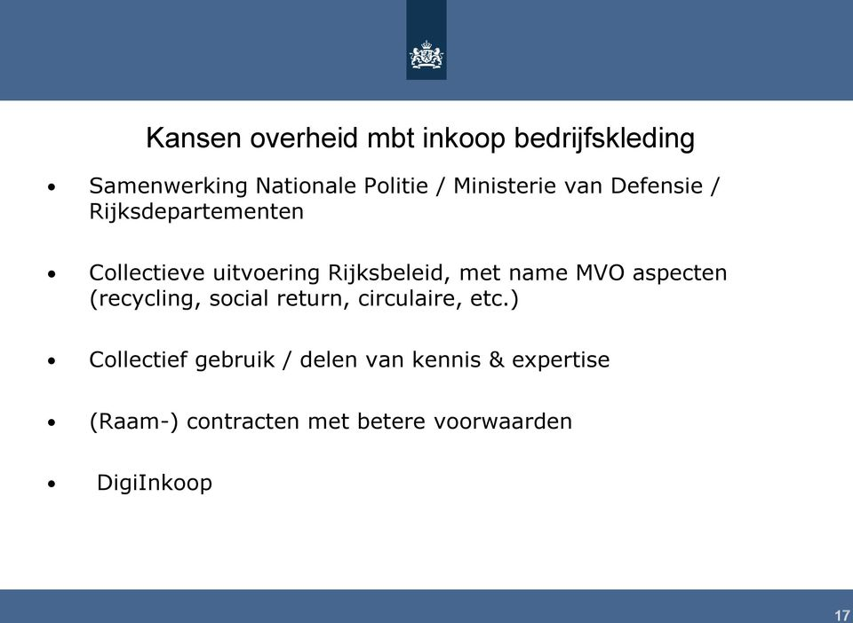 met name MVO aspecten (recycling, social return, circulaire, etc.
