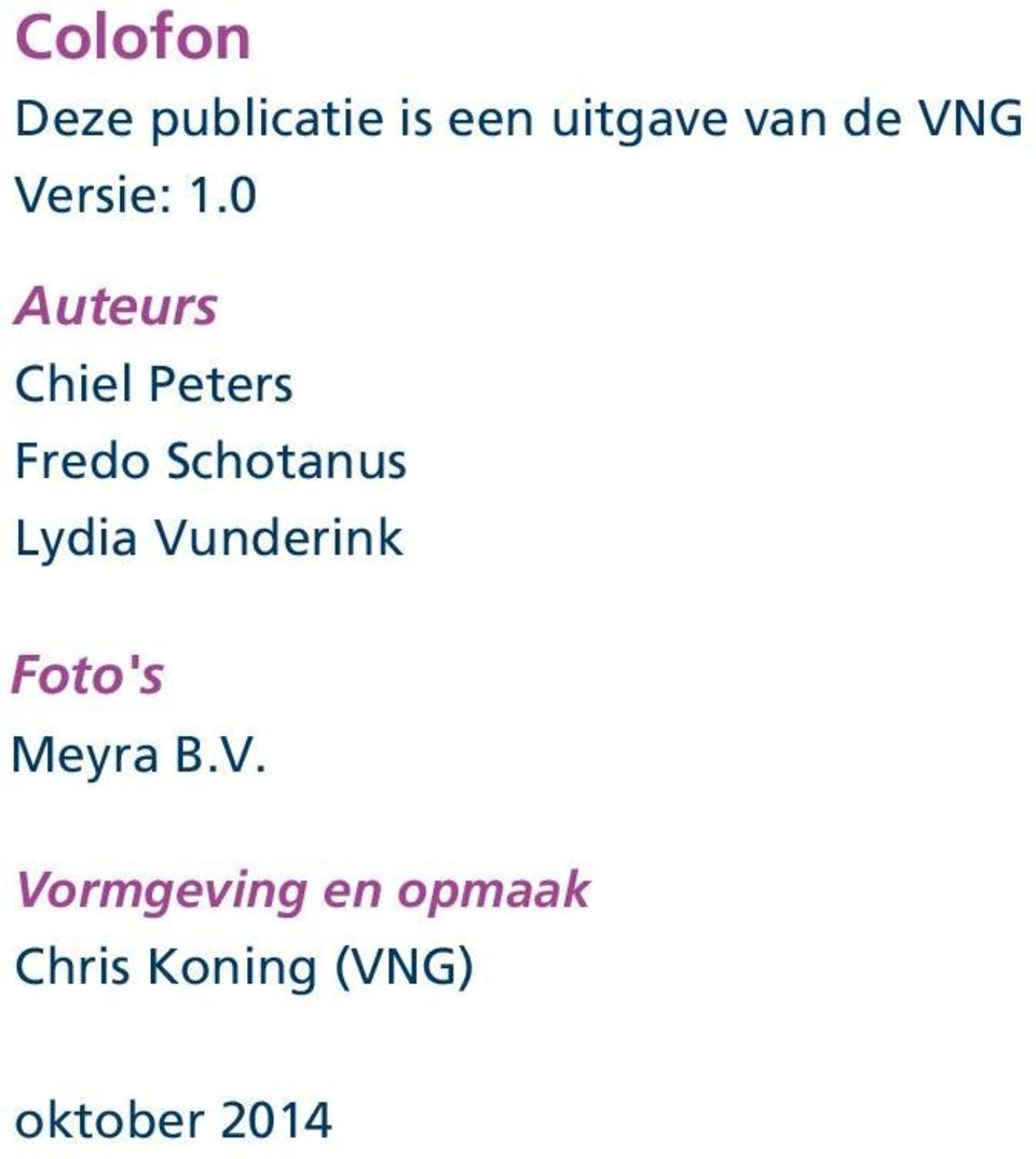 0 Auteurs Chiel Peters Fredo Schotanus Lydia
