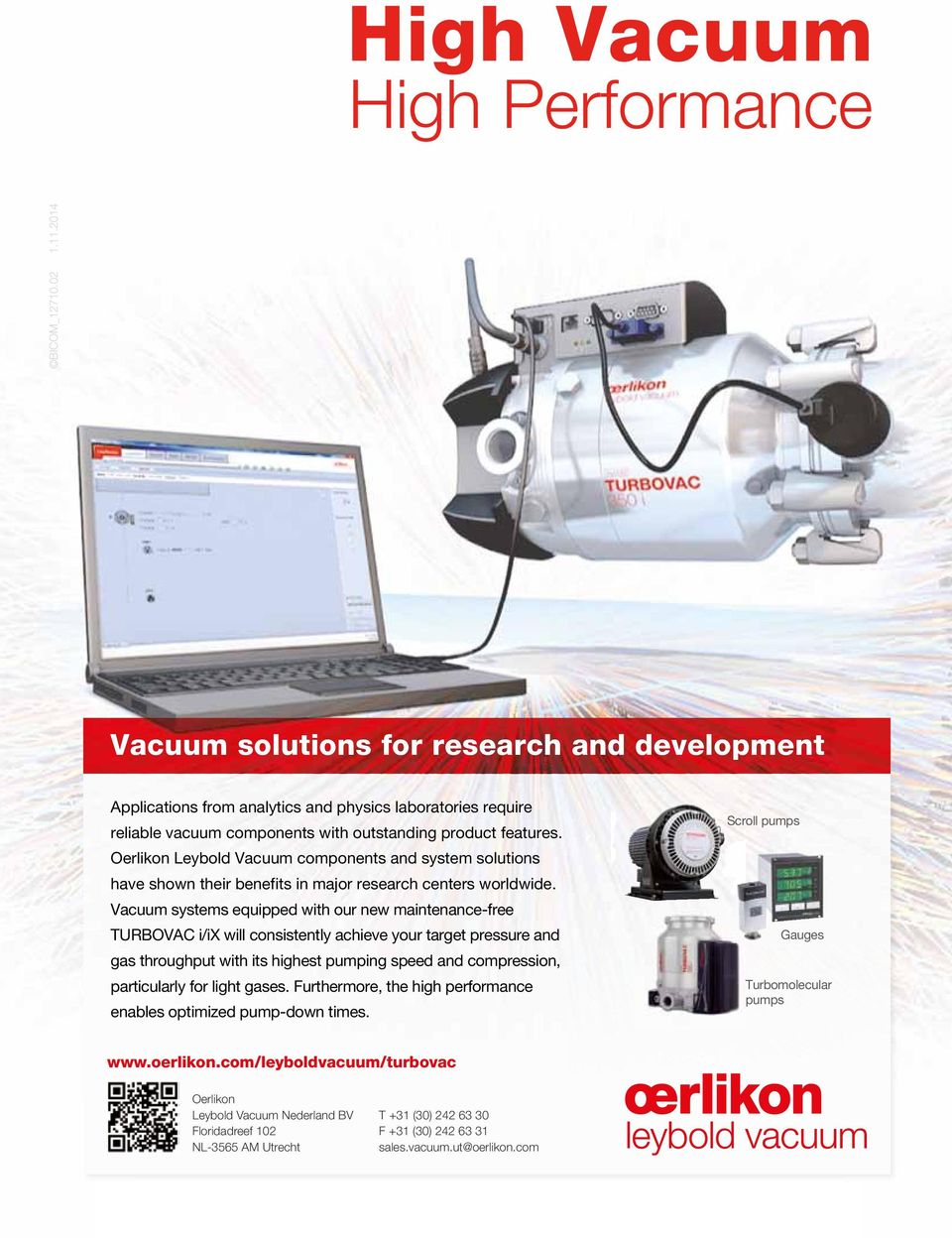 Oerlikon Leybold Vacuum components and system solutions have shown their benefits in major research centers worldwide.