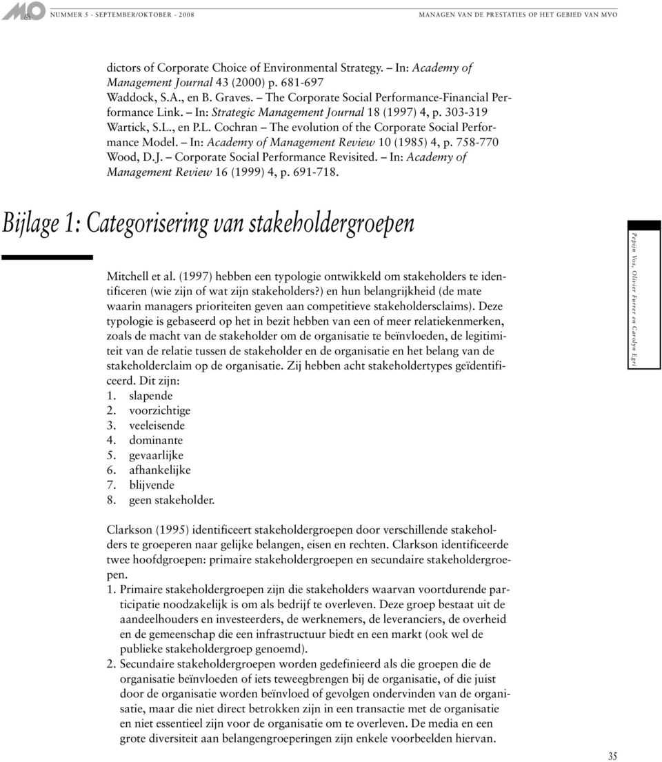 758-770 Wood, D.J. Corporate Social Performance Revisited. In: Academy of Management Review 16 (1999) 4, p. 691-718. Bijlage 1: Categorisering van stakeholdergroepen Mitchell et al.