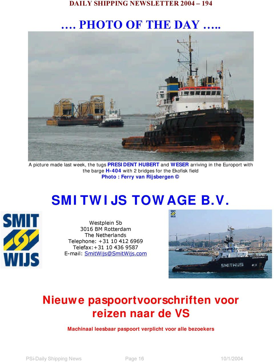 bridges for the Ekofisk field Photo : Ferry van Rijsbergen SMITWIJS TOWAGE B.V.