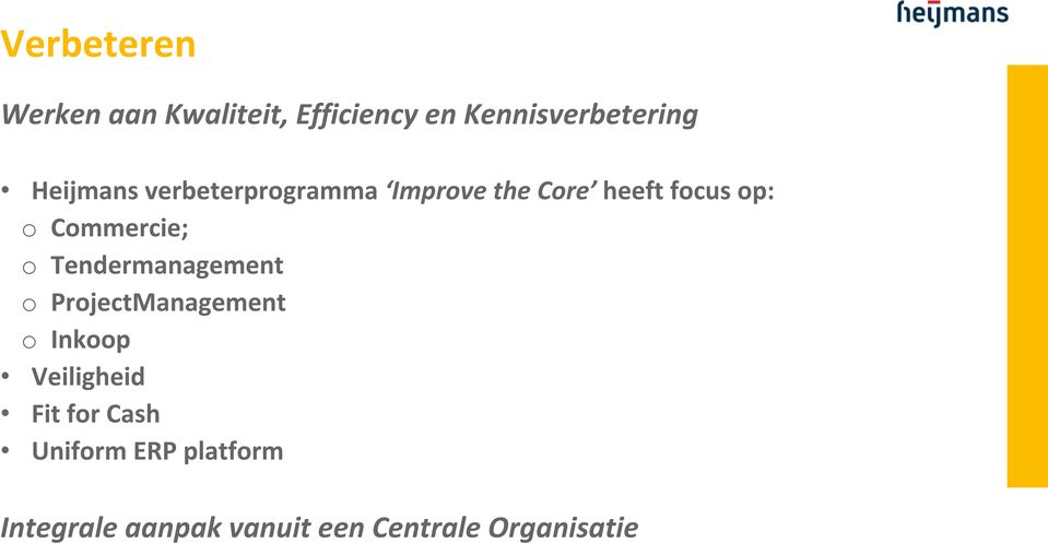Commercie; o Tendermanagement o ProjectManagement o Inkoop Veiligheid