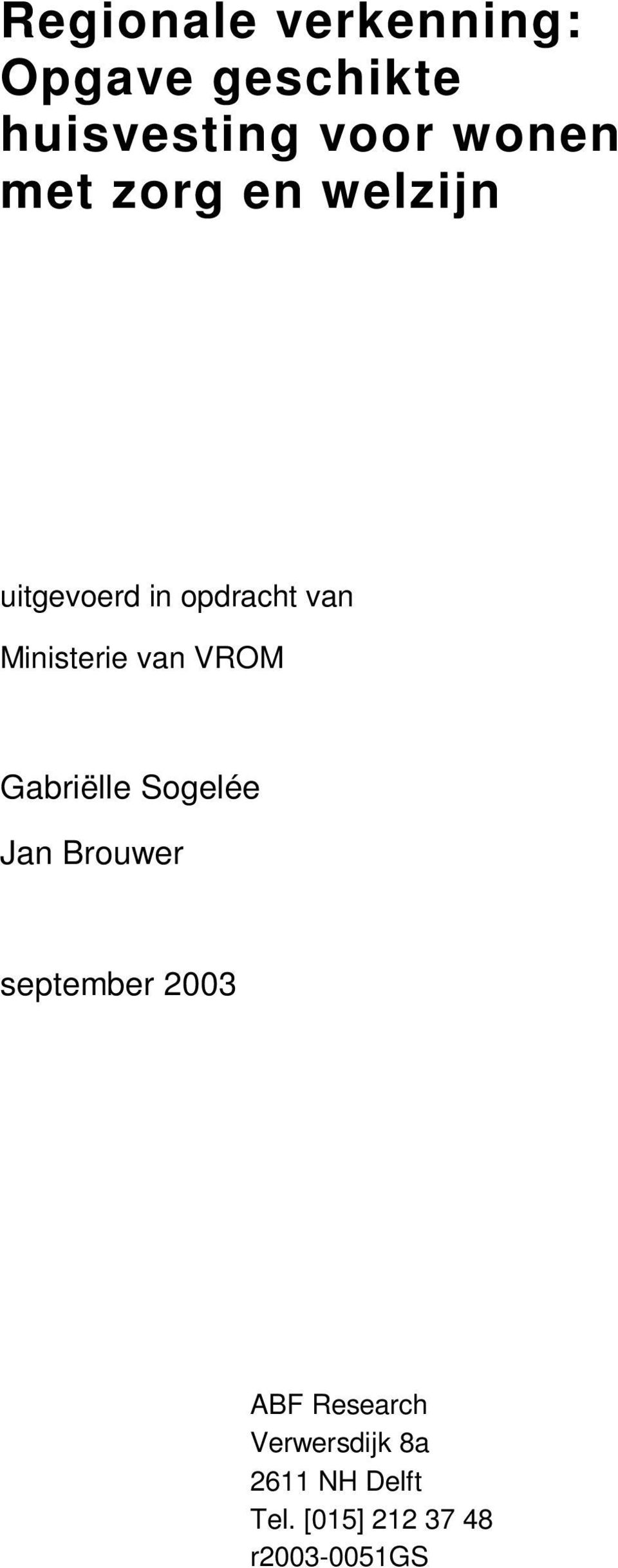 VROM Gabriëlle Sogelée Jan Brouwer september 2003 ABF Research