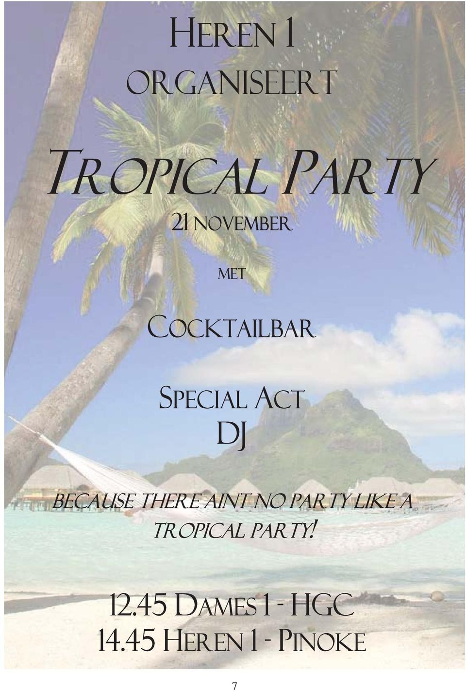 BECAUSE THERE AINT NO PARTY LIKE A TROPICAL