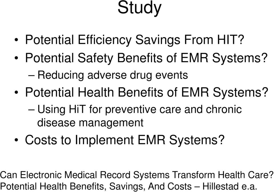 Using HiT for preventive care and chronic disease management Costs to Implement EMR Systems?