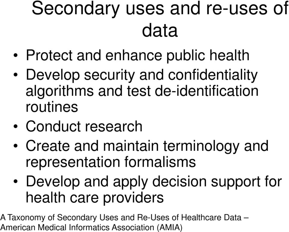 terminology and representation formalisms Develop and apply decision support for health care