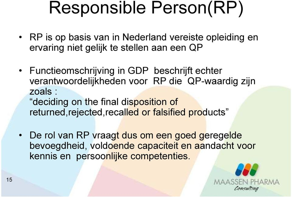 : deciding on the final disposition of returned,rejected,recalled or falsified products De rol van RP vraagt