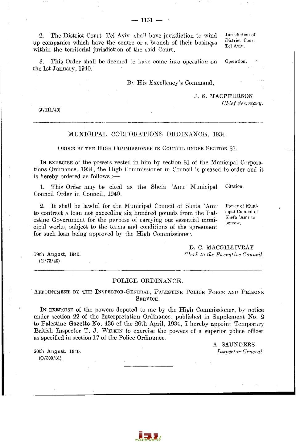 said Court. 3. This Order shall be deemed to have come into operation on Operation, the 1st January, 1940. By His Excellency's Command, (J/111/40) J. S. MACPHERSON Chief Secretary.