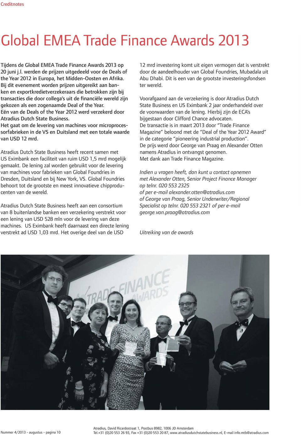 of the Year. Eén van de Deals of the Year 2012 werd verzekerd door Atradius Dutch State Business.