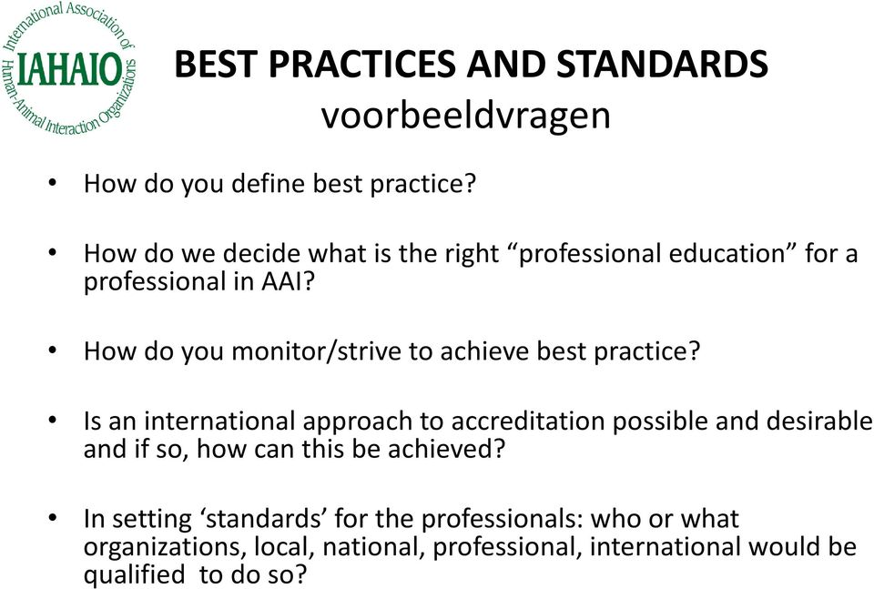 How do you monitor/strive to achieve best practice?