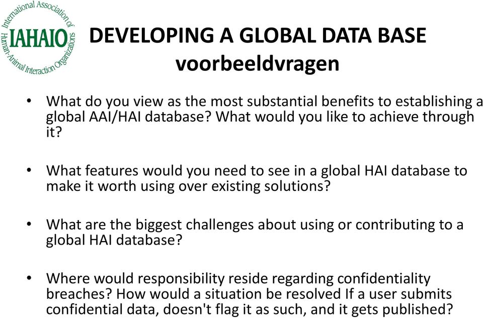 What features would you need to see in a global HAI database to make it worth using over existing solutions?