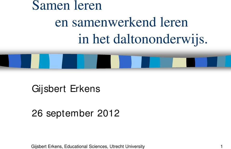 Gijsbert Erkens 26 september 2012