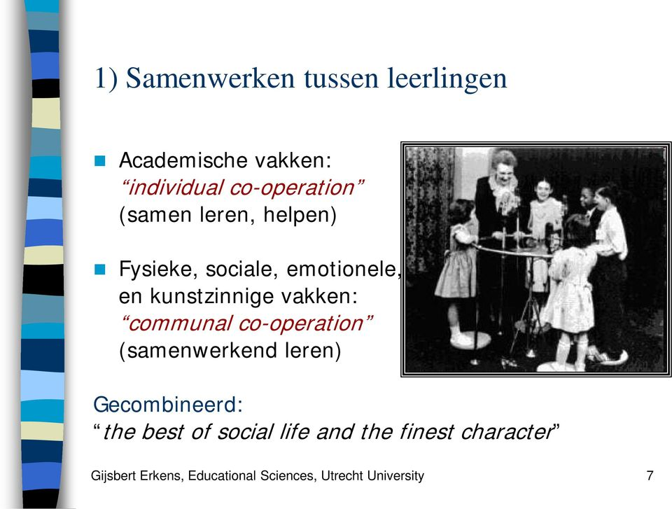 communal co-operation (samenwerkend leren) Gecombineerd: the best of social