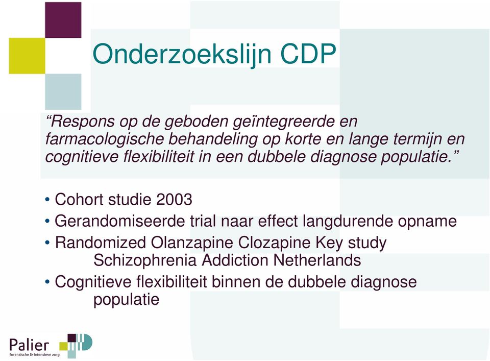 Cohort studie 2003 Gerandomiseerde trial naar effect langdurende opname Randomized Olanzapine