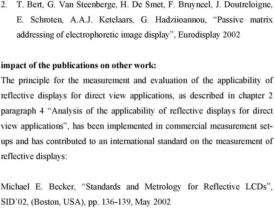 the applicability of reflective displays for direct view applications, as described in chapter 2 paragraph 4 Analysis of the applicability of reflective displays for direct view