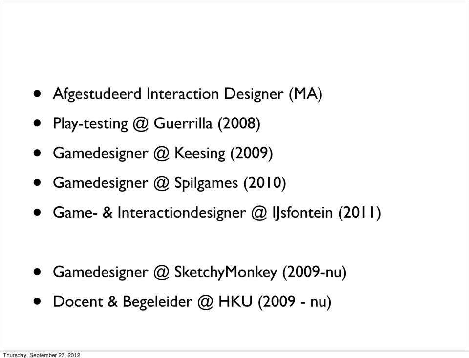 (2010) Game- & Interactiondesigner @ IJsfontein (2011)