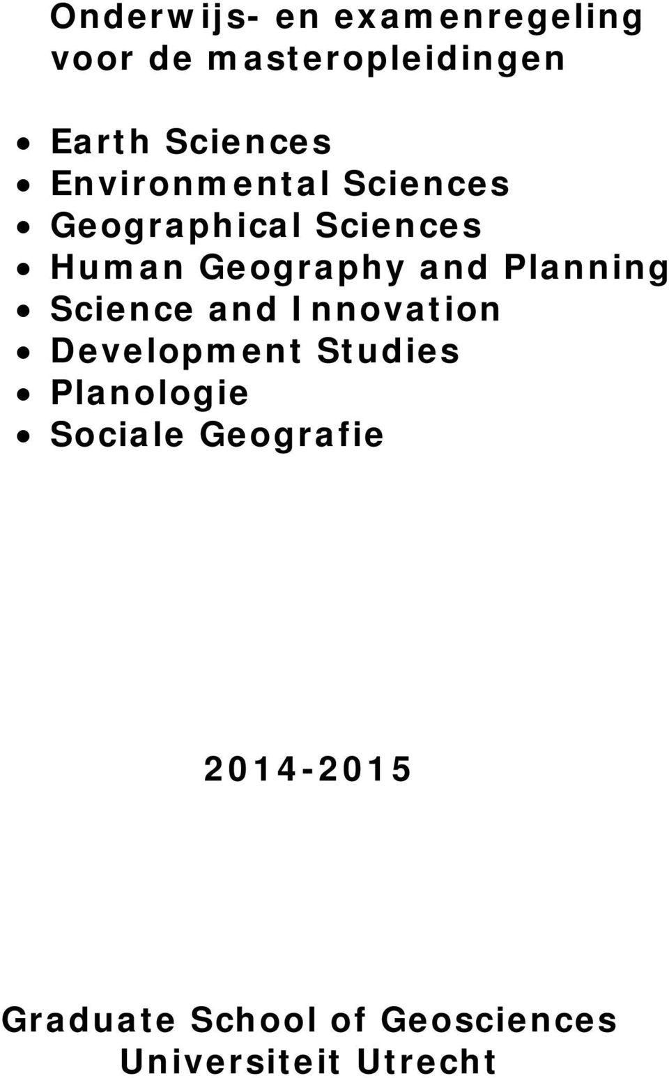 Planning Science and Innovation Development Studies Planologie