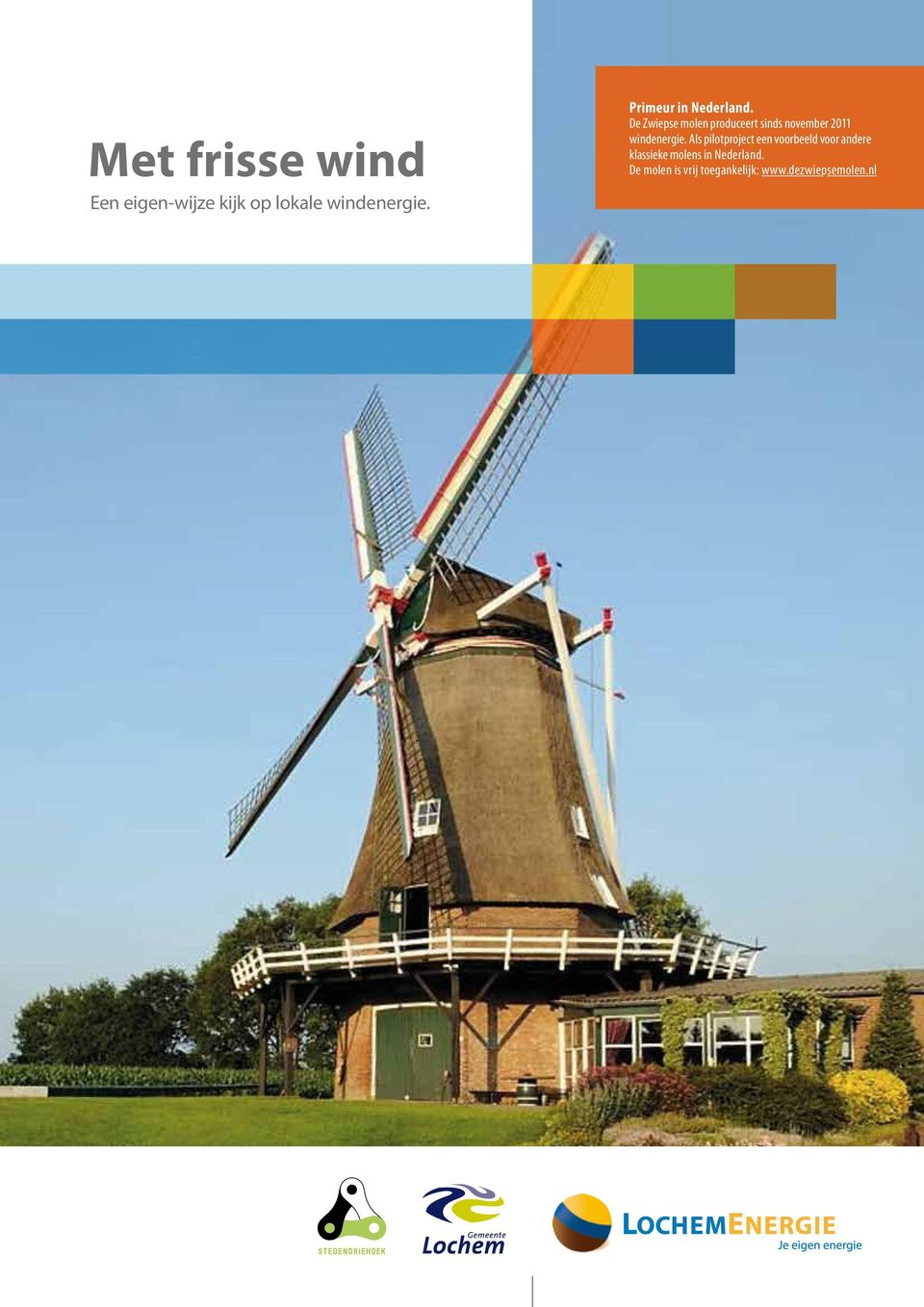De Zwiepse molen produceert sinds november 2011 windenergie.