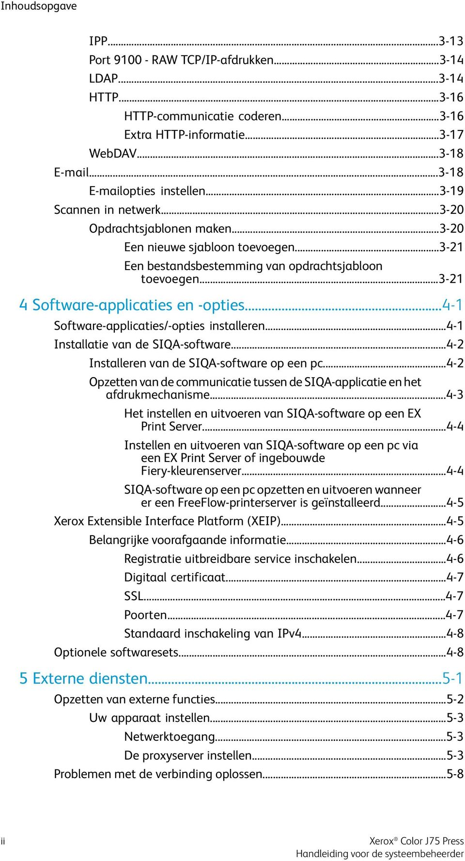 ..4-1 Software-applicaties/-opties installeren...4-1 Installatie van de SIQA-software...4-2 Installeren van de SIQA-software op een pc.