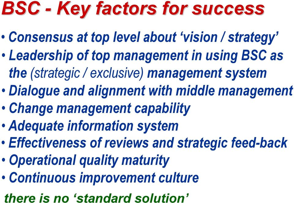 middle management Change management capability Adequate information system Effectiveness of reviews