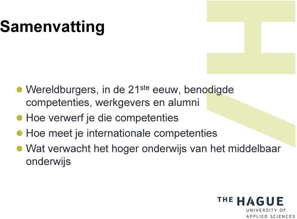 competenties Hoe meet je internationale competenties Wat