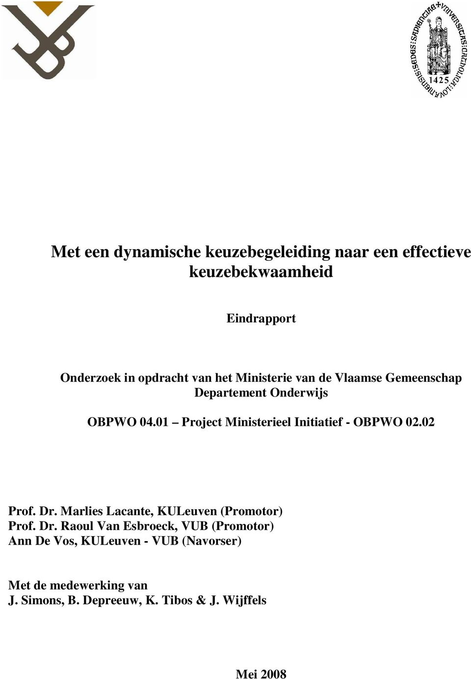 01 Project Ministerieel Initiatief - OBPWO 02.02 Prof. Dr.