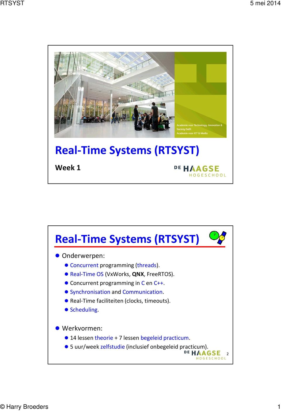 Synchronisation and Communication. Real-Time faciliteiten(clocks, timeouts). Scheduling.