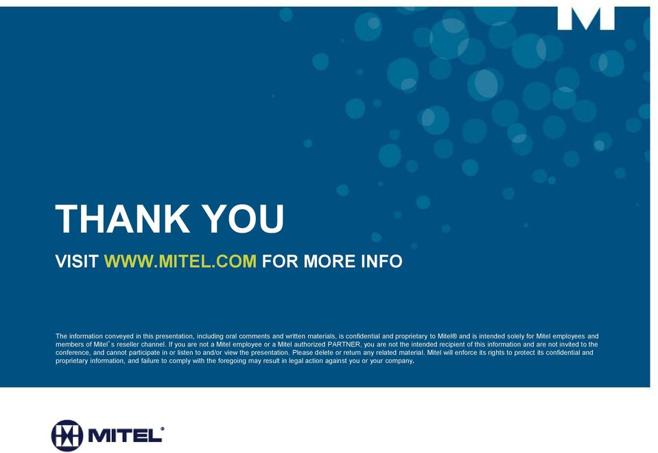 Mitel employees and members of Mitel s reseller channel.