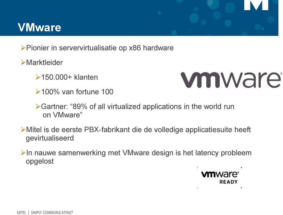 the world run on VMware Mitel is de eerste PBX-fabrikant die de volledige