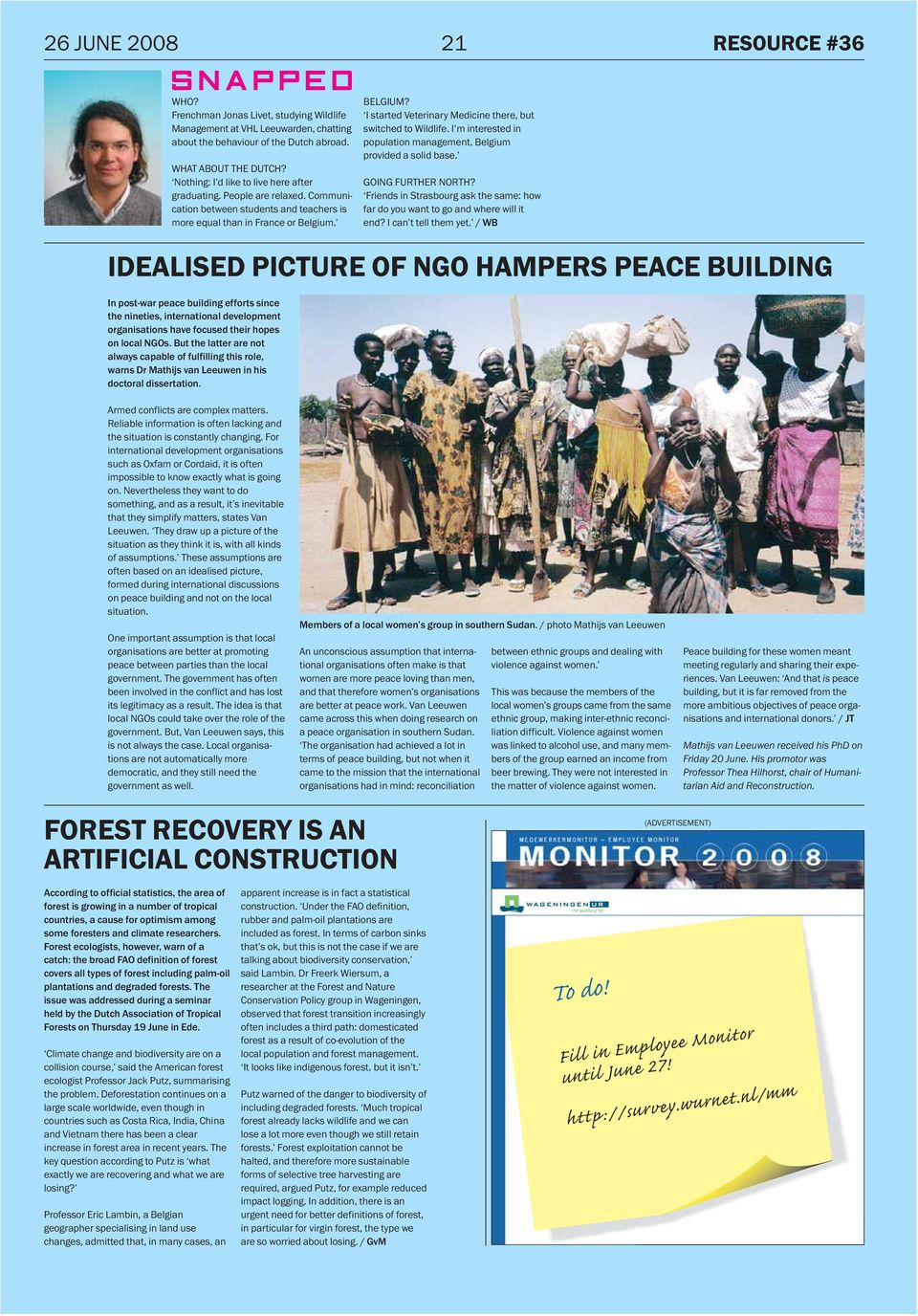 IDEALISED PICTURE OF NGO HAMPERS PEACE BUILDING In post-war peace building efforts since the nineties, international development organisations have focused their hopes on local NGOs.