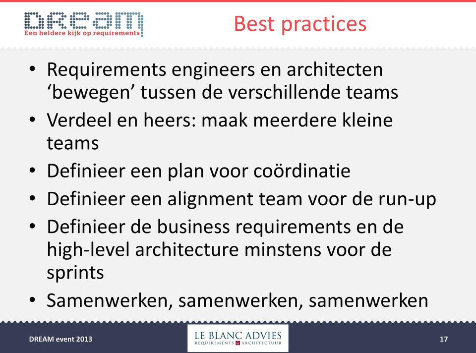 Definieer een alignment team voor de run-up Definieer de business requirements en de