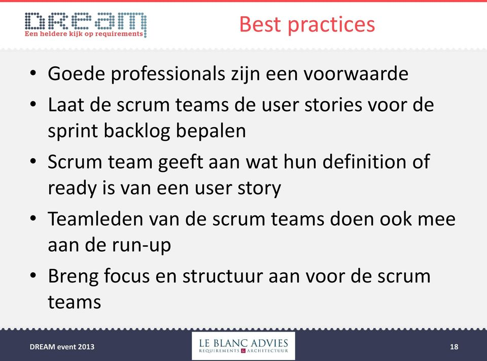 hun definition of ready is van een user story Teamleden van de scrum teams