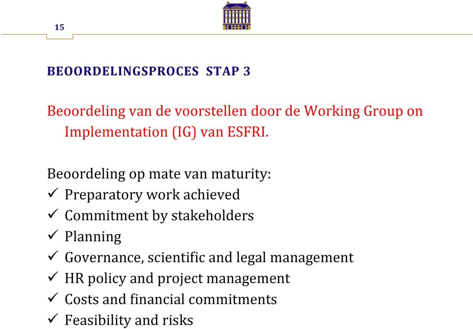 Beoordeling op mate van maturity: Preparatory work achieved Commitment by