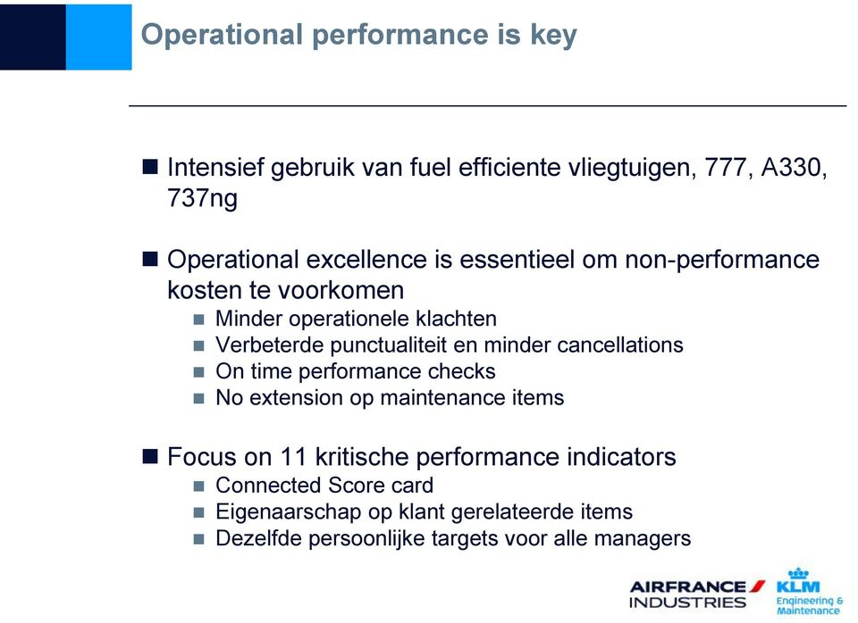 en minder cancellations On time performance checks No extension op maintenance items Focus on 11 kritische