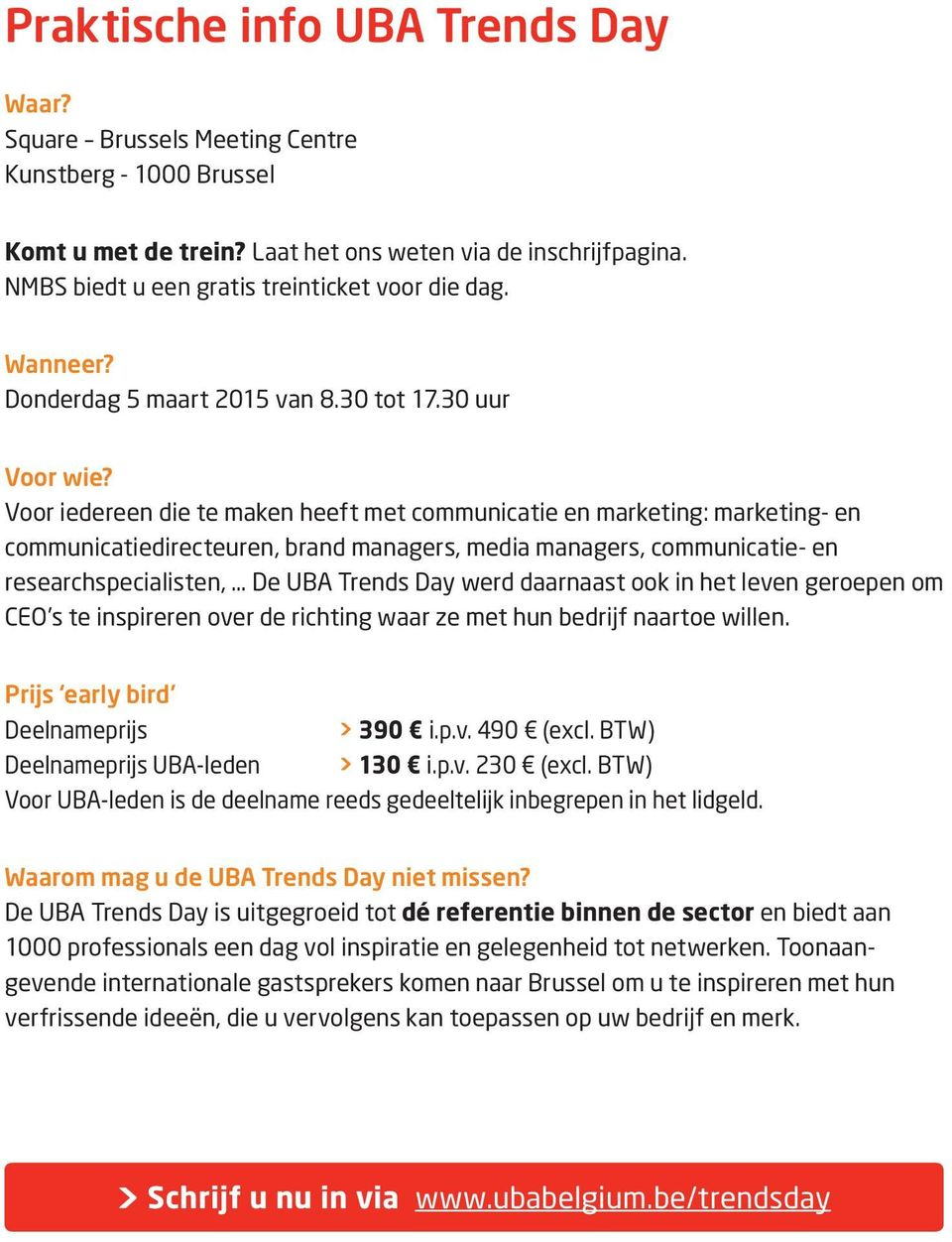 Voor iedereen die te maken heeft met communicatie en marketing: marketing- en communicatiedirecteuren, brand managers, media managers, communicatie- en researchspecialisten, De UBA Trends Day werd