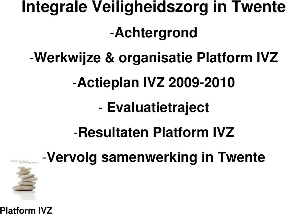 IVZ 2009-2010 - Evaluatietraject -Resultaten